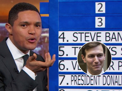 7 Reasons Trevor Noah Thinks Jared Kushner Is the 'Real President' (Video)