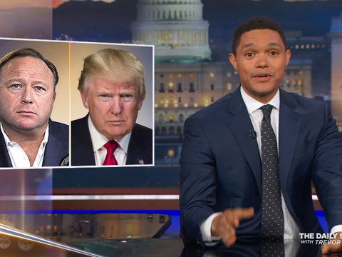 Trevor Noah Thinks InfoWars' Alex Jones and Donald Trump Are 'Basically Doing the Same…